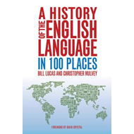 A History of the English Language in 100 Places (BOK)