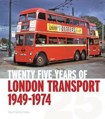 Twenty-five Years of London Transport: 1949-1974 (BOK)