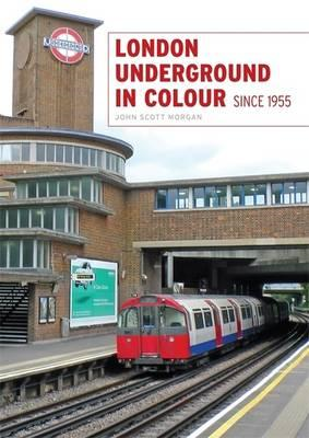 London Underground in Colour Since 1955 (BOK)