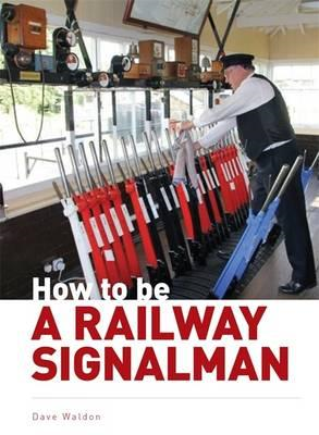 How to be a Railway Signalman (BOK)