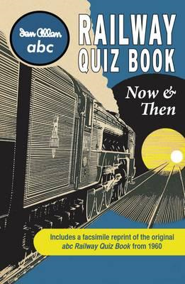 ABC Railway Quiz Book Now and Then (BOK)