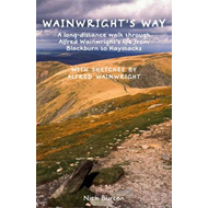Wainwright's Way: A Long-distance Walk Through Alfred Wainwright's Life from Blackburn to Haystacks (BOK)