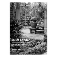 Quiet London: Quiet Corners (BOK)