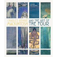 Charles Rennie Mackintosh and the Art of the Four (BOK)