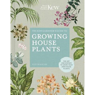 Kew Gardener's Guide to Growing House Plants (BOK)