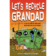 Let's Recycle Grandad and Other Brilliant New Poems (BOK)