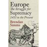 Europe: The Struggle for Supremacy, 1453 to the Present (BOK)
