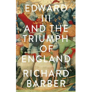 Edward III and the Triumph of England: The Battle of Crecy and the Company of the Garter (BOK)