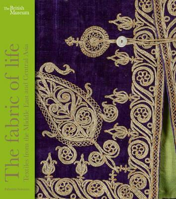 Fabric of Life: Textiles from the Middle East and Central As (BOK)