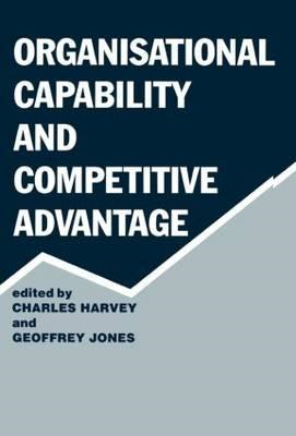 Organisational Capability and Competitive Advantage (BOK)