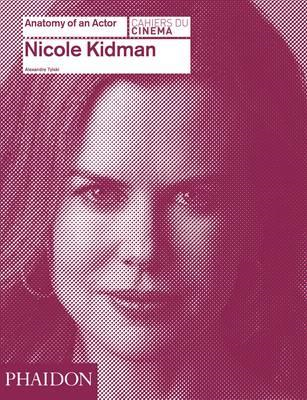 Nicole Kidman: Anatomy of an Actor (BOK)