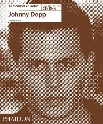 Johnny Depp: Anatomy of an Actor (BOK)