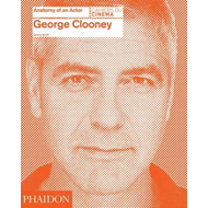 George Clooney: Anatomy of an Actor (BOK)