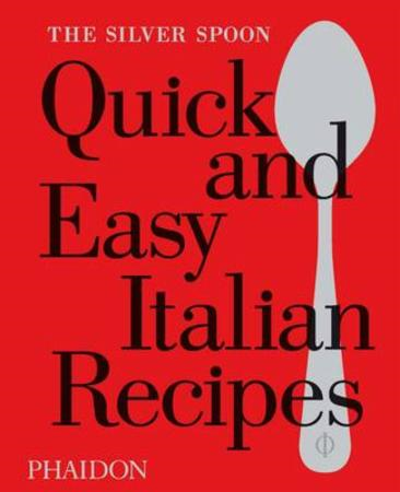 Silver Spoon Quick and Easy Italian Recipes (BOK)