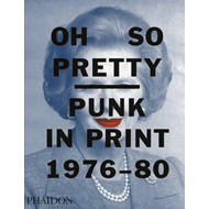 Produktbilde for Oh So Pretty: Punk in Print 1976-1980 (BOK)