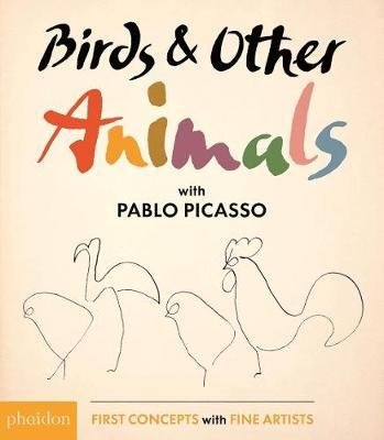 Birds & Other Animals: with Pablo Picasso (BOK)