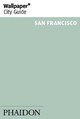 Wallpaper* City Guide San Francisco (BOK)