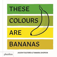 These Colours Are Bananas (BOK)