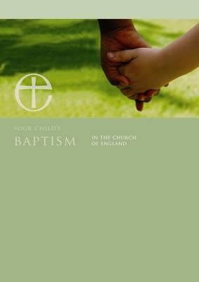 Your Child's Baptism in the Church of England leaflet (BOK)