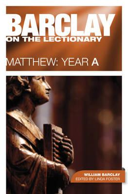 Barclay on the Lectionary: Matthew: Year A (BOK)
