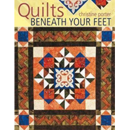 Quilts Beneath Your Feet (BOK)