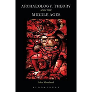 Archaeology, Theory and the Middle Ages (BOK)