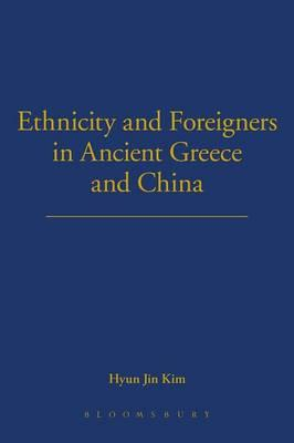 Ethnicity and Foreigners in Ancient Greece and China (BOK)
