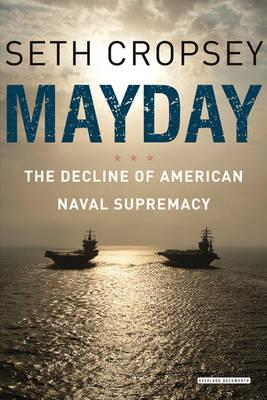 Mayday: The Decline of American Naval Supremacy (BOK)
