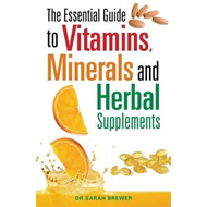 Essential Guide to Vitamins, Minerals and Herbal Supplements (BOK)