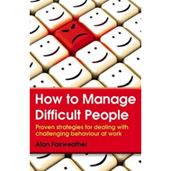 How to Manage Difficult People (BOK)
