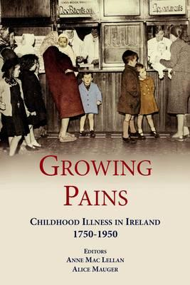 Growing Pains: Childhood Illness in Ireland 1750-1950 (BOK)