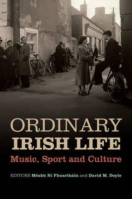 Ordinary Irish Life: Music, Sport and Culture (BOK)