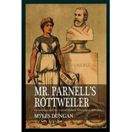Mr. Parnell's Rottweiler: Censorship and the United Ireland Newspaper 1881-1891 (BOK)