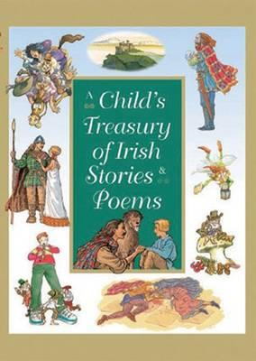 Child's Treasury of Irish Stories and Poems (BOK)