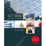 ICT Skills for the Classroom (BOK)
