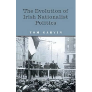 Evolution of Irish Nationalist Politics (BOK)