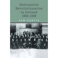 Nationalist Revolutionaries in Ireland, 1858-1928 (BOK)
