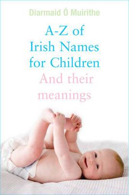 A- Z of Irish Names for Children (BOK)