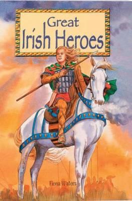 Great Irish Heroes (BOK)