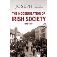 Modernisation of Irish Society 1848 - 1918 (BOK)