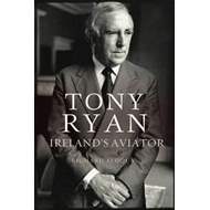 Tony Ryan: Ireland's Aviator (BOK)