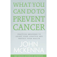 What You Can Do to Prevent Cancer (BOK)