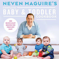 Neven Maguire's Complete Baby & Toddler Cookbook (BOK)
