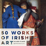 50 Works of Irish Art You Need to Know (BOK)