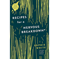 Recipes for a Nervous Breakdown (BOK)