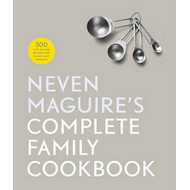 Neven Maguire's Complete Family Cookbook (BOK)
