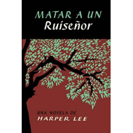 Matar a Un Ruisenor (to Kill a Mockingbird - Spanish Edition (BOK)