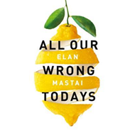 All Our Wrong Todays (BOK)