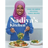 Produktbilde for Nadiya's Kitchen - Over 100 simple, delicious, family recipes from the Bake Off winner and bestselli (BOK)