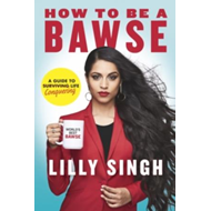 How to be a bawse - a guide to conquering life (BOK)